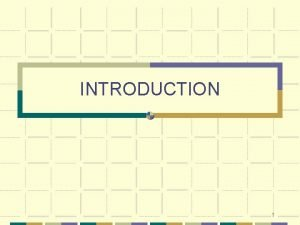 INTRODUCTION 1 What is a system A regularly