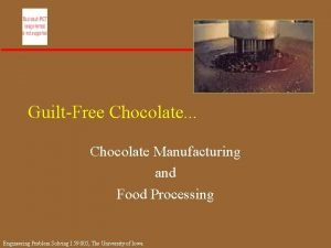 GuiltFree Chocolate Chocolate Manufacturing and Food Processing Engineering