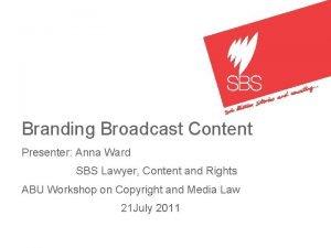Branding Broadcast Content Presenter Anna Ward SBS Lawyer