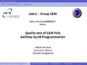 Quality test of GEM foils Jlab 12 Meeting