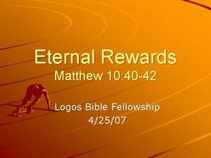 Eternal Rewards Matthew 10 40 42 Logos Bible