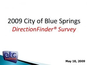 2009 City of Blue Springs Direction Finder Survey