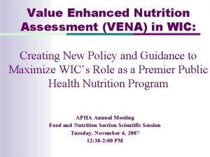Value Enhanced Nutrition Assessment VENA in WIC Creating