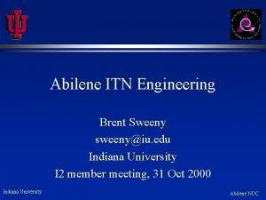 Abilene ITN Engineering Brent Sweeny sweenyiu edu Indiana