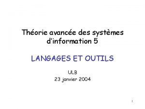 Thorie avance des systmes dinformation 5 LANGAGES ET