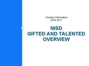 Teacher Information 2016 2017 NISD GIFTED AND TALENTED