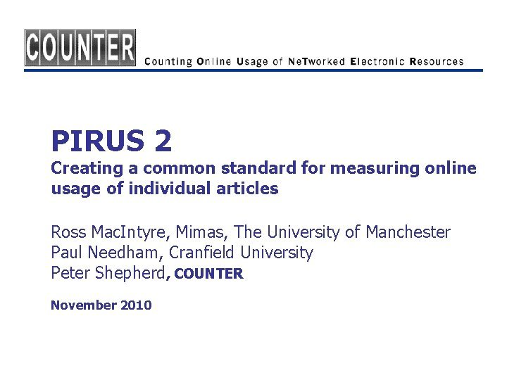PIRUS 2 Creating a common standard for measuring