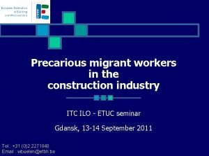 Precarious migrant workers in the construction industry ITC