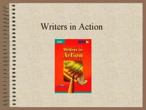 Writers in Action Writers in Action Focus on
