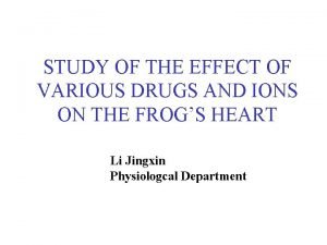 STUDY OF THE EFFECT OF VARIOUS DRUGS AND