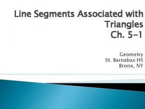 Line Segments Associated with Triangles Ch 5 1