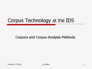 Corpus Technology at the IDS Corpora and Corpus
