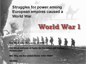 Struggles for power among European empires caused a