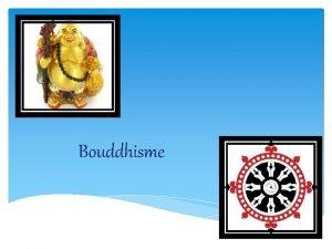 Bouddhisme BOUDDHISME Nom de Dieu Pas de Dieu