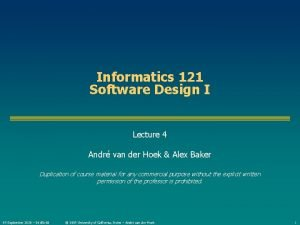 Informatics 121 Software Design I Lecture 4 Andr