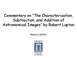 Commentary on The Characterization Subtraction and Addition of