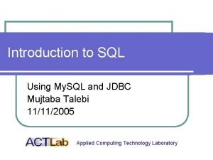 Introduction to SQL Using My SQL and JDBC