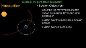 Section 2 The EarthMoonSun System Introduction Section Objectives