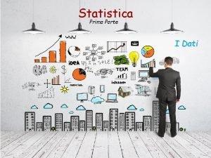 Statistica Prima Parte I Dati I Dati I