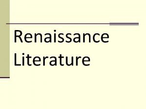 Renaissance Literature Warm Up How does Renaissance Art