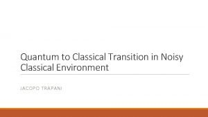 Quantum to Classical Transition in Noisy Classical Environment