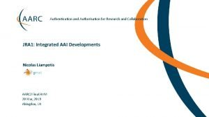 Authentication and Authorisation for Research and Collaboration JRA