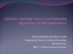 Dynamic Topology Aware Load Balancing Algorithms for MD