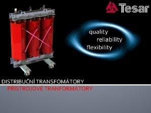 DISTRIBUN TRANSFOMTORY PSTROJOV TRANFORMTORY Spolenost navrhuje a vyrb