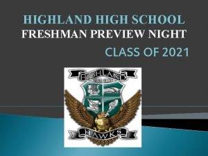 HIGHLAND HIGH SCHOOL FRESHMAN PREVIEW NIGHT CLASS OF