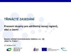 TINCT ZASEDN Pracovn skupiny pro udriteln rozvoj region