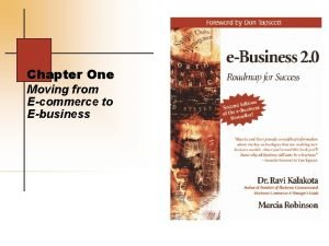 Chapter One Moving from Ecommerce to Ebusiness EBusiness