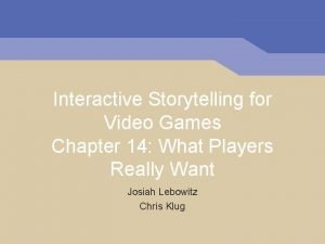 Interactive Storytelling for Video Games Chapter 14 What
