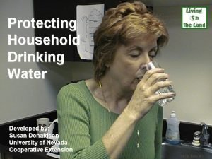 Protecting Household Drinking Water Developed by Susan Donaldson