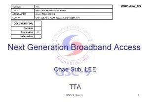 GSC 9Joint024 SOURCE TTA TITLE Next Generation Broadband