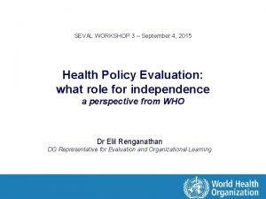 SEVAL WORKSHOP 3 September 4 2015 Health Policy