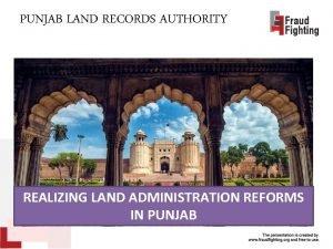 PUNJAB LAND RECORDS AUTHORITY REALIZING LAND ADMINISTRATION REFORMS