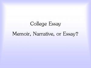 College Essay Memoir Narrative or Essay MemoirBrainstorming for