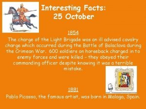 Interesting Facts 25 October 1854 The charge of