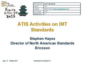 Document No GSC 17 PLEN56 Source ATIS Contact