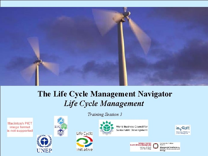 The Life Cycle Management Navigator Life Cycle Management
