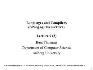 Languages and Compilers SProg og Oversttere Lecture 9