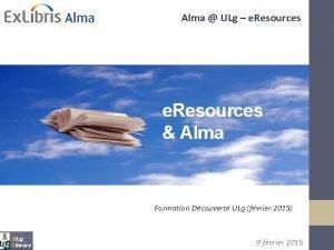 Alma ULg e Resources Alma Formation Dcouverte ULg