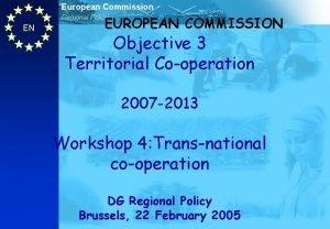 European Commission EUROPEAN COMMISSION Regional Policy EN Objective