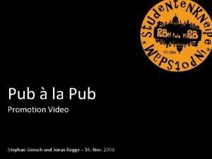 Pub la Pub Promotion Video Stephan Gensch und