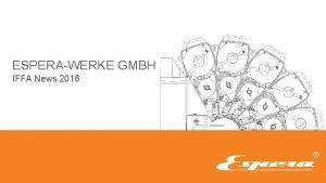 ESPERAWERKE GMBH IFFA News 2016 IFFA NEWS 2016