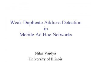 Weak Duplicate Address Detection in Mobile Ad Hoc