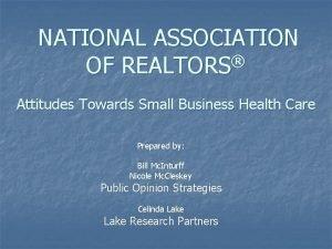 NATIONAL ASSOCIATION OF REALTORS Attitudes Towards Small Business