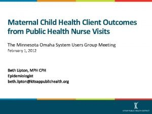 Maternal Child Health Client Outcomes from Public Health