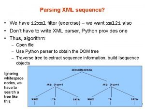 Parsing XML sequence We have i 2 xml