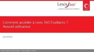 Comment accder Lexis 360 tudiants Nouvel utilisateur Lexis